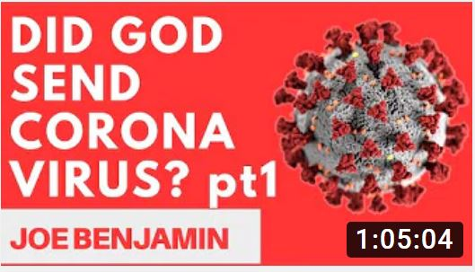 DID GOD SEND THE CORONAVIRUS – Joe Benjamin