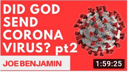 DID GOD SEND THE CORONAVIRUS Part 2 – Joe Benjamin